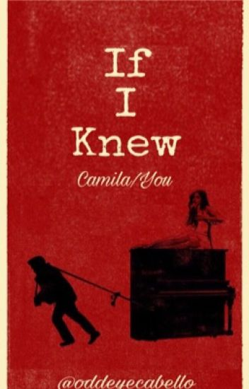If I Knew (Camila/You)