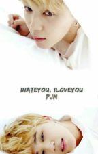ihateyou, iloveyou | 박지민 by -taekookmin-