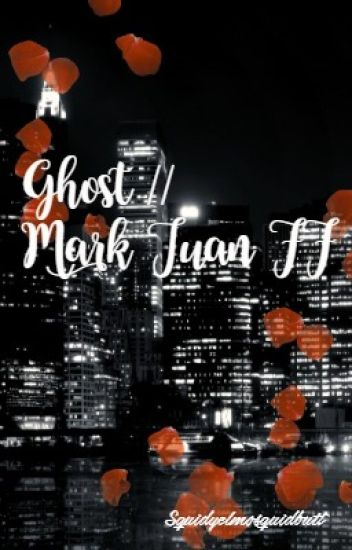 Ghost// Got7 Mark Tuan ff