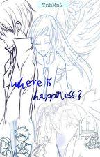 Hạnh phúc ở đâu? by TnhMn2