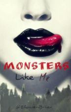 Monsters Like Me by ElowenBriar