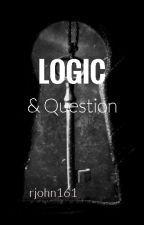 Logic & Question by rjohn161