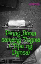 Pinag Sama samang Tugma ( Tipa ng Dyosa) by midnyt6