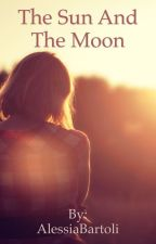 The Sun and the Moon (#WATTYS2017) by AlessiaBartoli