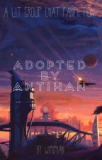 ADOPTED BY ANTIHAN// A LIT GROUP CHAT FANFICTION by wifiphan