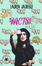 Lauren Jauregui Facts! by Helen_Hales