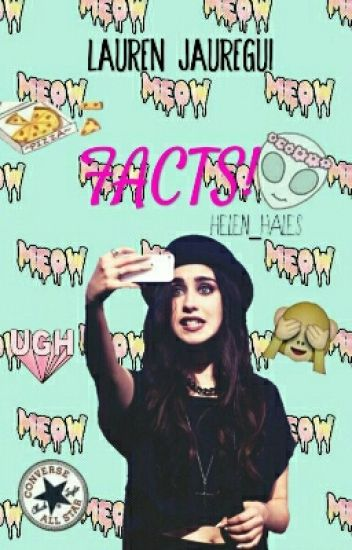 Lauren Jauregui Facts!