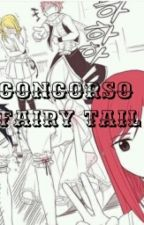 CONCORSO DI SCRITTURA SU FAIRY TAIL ~CharleFairy~ by CharleFairy
