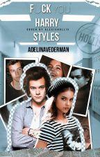 F*ck you Harry Styles by adelinavederman