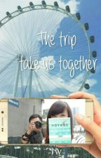 The Trip Take Us Together by Fen_wirabudi
