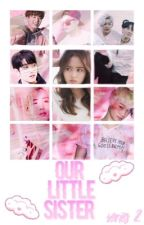Our little sister -GOT7 (Series 2) by Unicornglitterlove