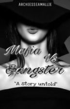 Mafia Vs. Gangsters : A Story Untold by archiesseamallie