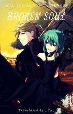 《Vocaloid Translation》Broken Soul by fel-icity