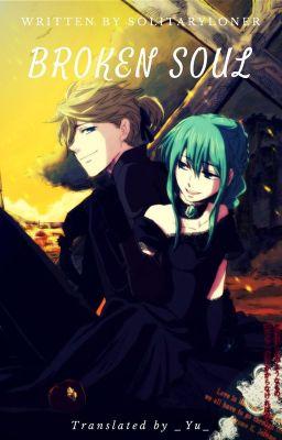 Đọc truyện Vocaloid Translation ↬ Broken Soul
