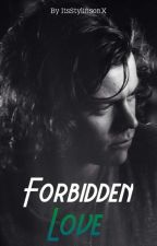 Forbidden Love (Larry Stylinson) by AriStylinsonx