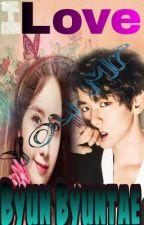 I Love You Mr Byun Byuntae by chantika_2507