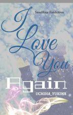 I Love You Again by UCHIHA_YUKINA