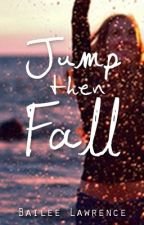 Jump Then Fall by BaileeLawrence