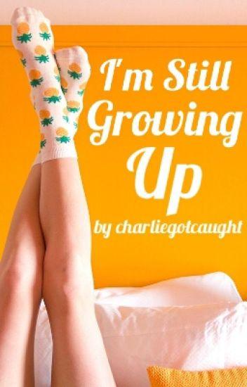I'm Still Growing Up (BTBLS sequel) (ON HOLD)