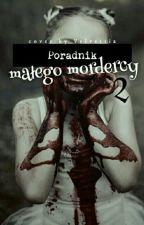 Poradnik Małego Mordercy 2 by _Maddness_