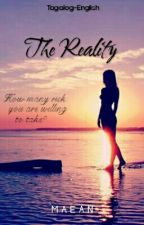 The Reality (TAGALOG-ENGLISH) by maean_real