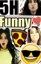 5h funny by 5hharmonizerfore