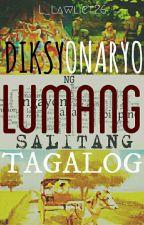Diksyonaryo ng Lumang salitang Tagalog by L_LAWLIET26