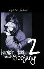 LABIRIN HATI UNTUK SOOJUNG (2)  [Complete] by Permen_mint