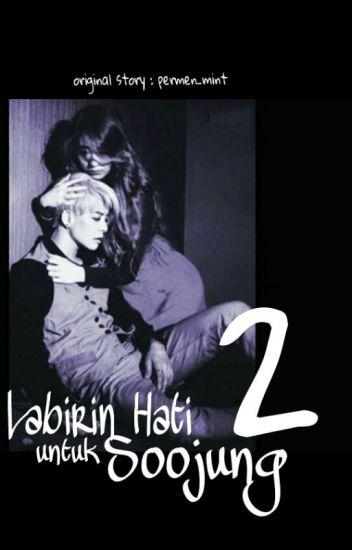 LABIRIN HATI UNTUK SOOJUNG (2)  [Complete]