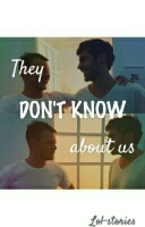They Don't Know About Us by lol-stories
