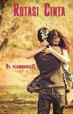 Rotasi Cinta (New) by pelangicantik10