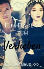 Ein Badboy zum verlieben || ABGESCHLOSSEN by LadyBlue_oo
