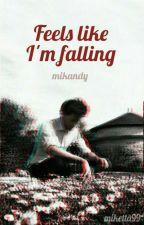 Feels like I'm falling by miketta99