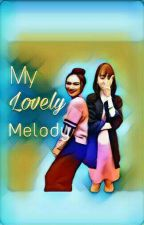 My Lovely Melody by satudualipa