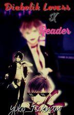 Diabolik lovers X Reader  by Yukio_Tsukinami