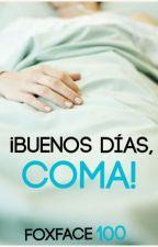 ¡Buenos Días, Coma! by Foxface100