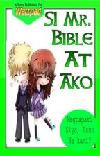 Si Mr. Bible At Ako (One Shot) by Ouchuu
