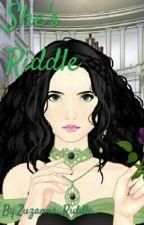 She's Riddle by Zuzanna_Riddle_