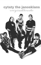 Cytaty The Janoskians ✔ by originalbrooks