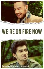 We're On Fire Now | Ziam by Mademoiselle_Sweet