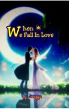 When We Fall In love by cayasancv