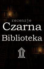 ZAMKNIĘTE Recenzje: Czarna Biblioteka ۩ by Female_Shopenhauer