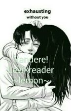 Yandere Levi x reader ~lemon~ {ITA} by yandere4everalone