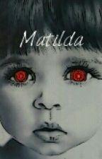 Matilda by kosmosodorito
