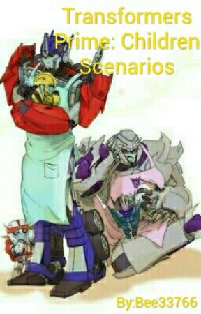 Transformers Prime: Children Scenarios [REQUESTS ON HOLD