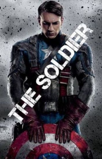 The Soldier | A Captain America FanFiction
