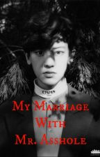 ▪My Marriage With Mr. Asshole Chanyeol▪ | Complete | by BalqisBaekhyun1406