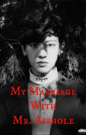 ▪My Marriage With Mr. Asshole Chanyeol▪ | Complete |