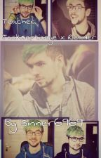 Teacher - Jacksepticeye x Reader by Sinner6969
