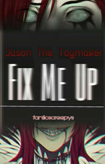 Fix Me Up 『Jason The Toymaker』